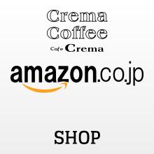 Crema Coffee -Cafe Crema- Amazon.co.jp SHOP